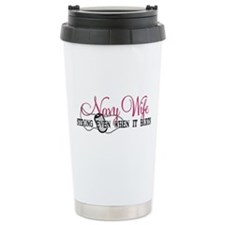 Navy Wife Strong When Hurts Ceramic Travel Mug