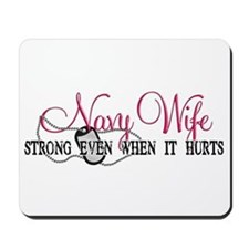 Navy Wife Strong When Hurts Mousepad