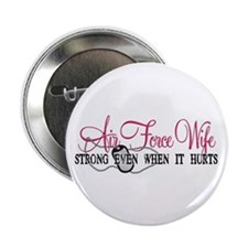 "USAF Wife Strong Even When It Hurts 2.25"" Button ("