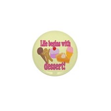 Life Begins With Dessert Mini Button (10 pack)
