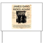 The James Gang Yard Sign