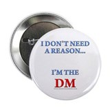 "DM - Reason 2.25"" Button (10 pack)"