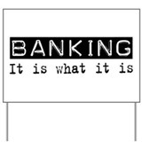 Banking Is Yard Sign