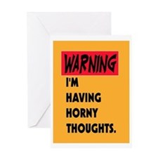 WARNING - I'M HORNY! Greeting Card