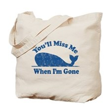 You'll Miss Whales Tote Bag
