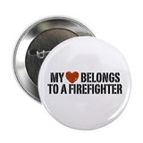 "My Heart Belongs to a Firefighter 2.25"" Button"