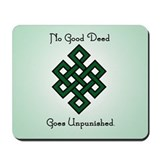 No Good Deed Goes Unpunished Mousepad