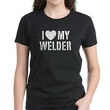 I Love My Welder Tee