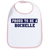 Proud to be Rochelle Bib