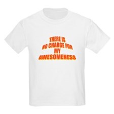 No Charge for My Awesomeness T-Shirt