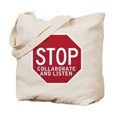 Stop Collaborate Listen Tote Bag