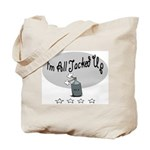 I'm All Jacked Up Tote Bag