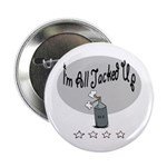 I'm All Jacked Up Button