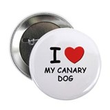 "I love MY CANARY DOG 2.25"" Button"