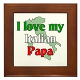 I Love My Italian Papa Framed Tile