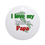 I Love My Italian Papa Ornament (Round)