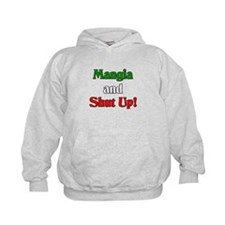 Mangia and Shut Up! Hoodie