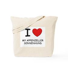 I love MY APPENZELLER SENNENHUND Tote Bag