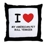 I love MY AMERICAN PIT BULL TERRIER Throw Pillow
