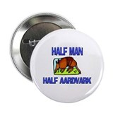 "Half Man Half Aardvark 2.25"" Button"