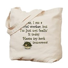 Try Back Tomorrow Tote Bag