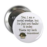"Try Back Tomorrow 2.25"" Button"