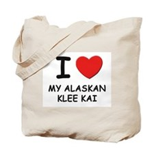 I love MY ALASKAN KLEE KAI Tote Bag