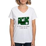 It Takes Balls Women's V-Neck T-Shirt