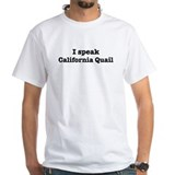 I speak California Quail Shirt
