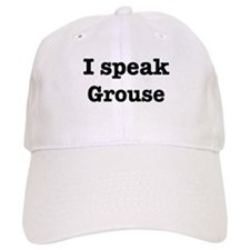 I speak Grouse Baseball Cap