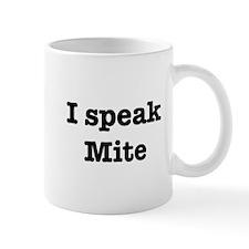 I speak Mite Mug