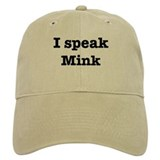 I speak Mink Baseball Cap