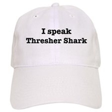 I speak Thresher Shark Baseball Cap