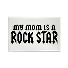 My Mom is a Rock Star Rectangle Magnet