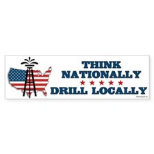 Drill Locally Bumper Bumper Sticker