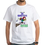 No Shortcuts to Success Shirt
