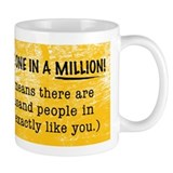 "You're One In a Million, That Means..."" Mug"