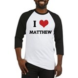 I Love Matthew Baseball Jersey