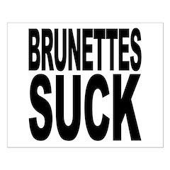 Brunettes Suck Posters