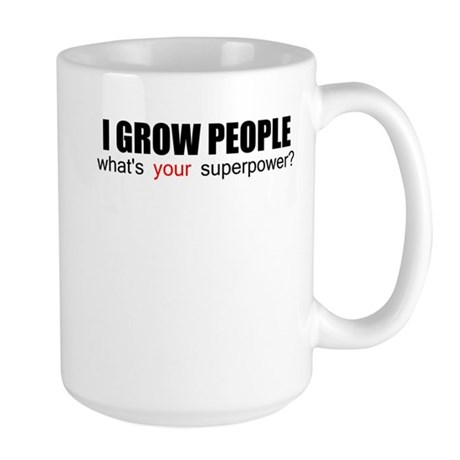I grow people Large Mug