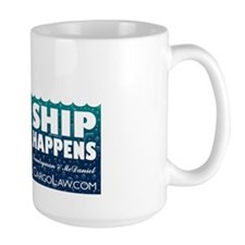 "When ""Ship Happens"" You Need A Mug"