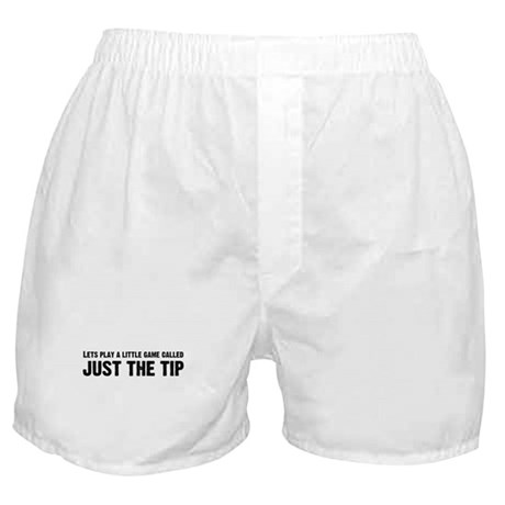 Just The Tip Game Boxer Shorts