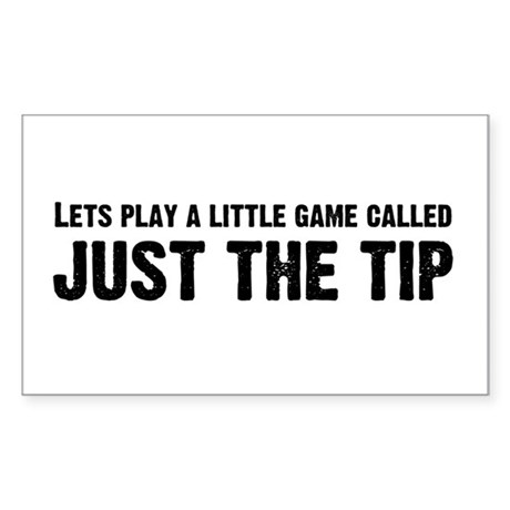 Just The Tip Game Rectangle Sticker