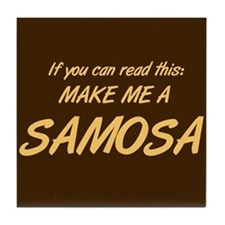 Make Me a Samosa. Tile Coaster