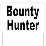Bounty Hunter Yard Sign