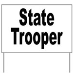 State Trooper Yard Sign