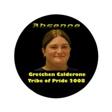"Gretchen Calderone 3.5"" Button"