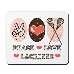 Peace Love Lacrosse Mousepad