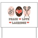 Peace Love Lacrosse Yard Sign