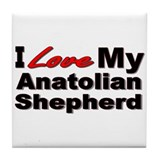 I Love My Anatolian Shepherd Tile Coaster